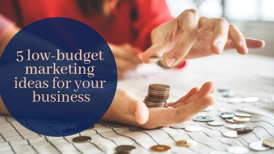 budget marketing ideas for business