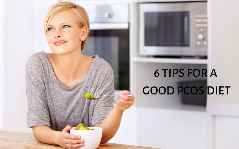 6 TIPS FOR A GOOD PCOS DIET