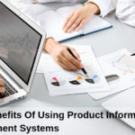 5 Key Benefits Of Using Product Information Management Systems